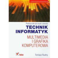 Multimedia I Grafika Komputerowa Podręcznik (opr. miękka)