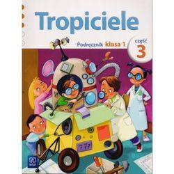 Tropiciele. Podręcznik. Klasa1 Część 3. Szkoła Podstawowa (opr. broszurowa)