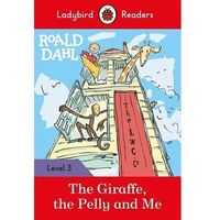 Roald Dahl: The Giraffe, the Pelly and Me - Ladybird Readers Level 3 - Roald Dahl (opr. miękka)