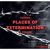 German places of extermination in Poland - Praca zbiorowa (opr. twarda)