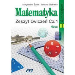 MATEMATYKA 3 GIMNAZJUM ĆWICZENIA CZĘŚĆ 1. MATEMATYKA DLA GIMNAZJALISTÓW (opr. miękka)