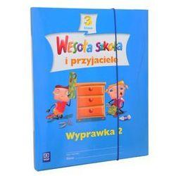 WESOŁA SZKOŁA I PRZYJACIELE KL. 3 SP WYPRAWKA CZĘŚĆ 2 (opr. broszurowa)