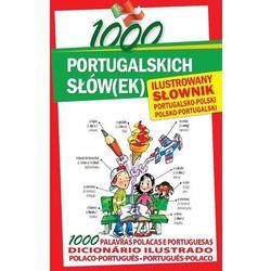1000 portugalskich słów(ek) Ilustrowany słownik portugalsko-polski polsko-portugalski (opr. twarda)