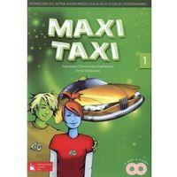 Maxi Taxi 1 Podręcznik do języka angielskiego dla klas 4-6 z płytą CD (opr. miękka)