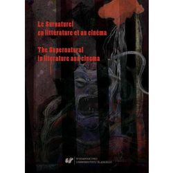 Le Surnaturel en littérature et au cinéma. The Supernatural in literature and cinema