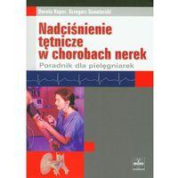 Nadciśnienie tętnicze w chorobach nerek. Poradnik dla pielęgniarek (opr. miękka)