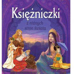 Księżniczki z różnych stron świata (opr. twarda)