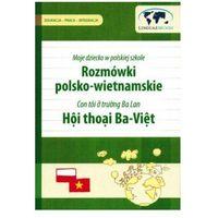 Rozmówki polsko-wietnamskie dla rodziców i opiekunów. Moje dziecko w polskiej szkole [Agnieszka Wiśniewska]
