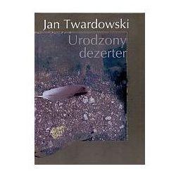 Urodzony dezerter - Jan Twardowski (opr. twarda)