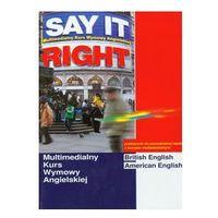 Say It Right 1.0. Multimedialny kurs wymowy angielskiej