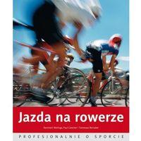 Jazda na rowerze Profsjonalnie o sporcie (opr. broszurowa)