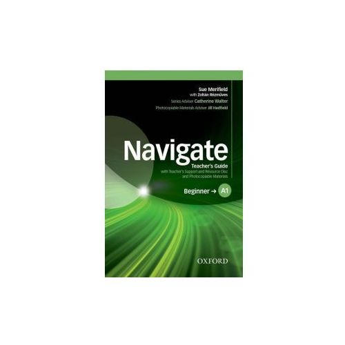 Navigate A1 Beginner Teacher's Guide with Teacher's Support and Resource Disc - mamy na stanie, wyślemy natychmiast (opr. miękka)