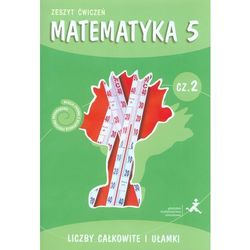 Matematyka Z Plusem 5 Zeszyt Ćwiczeń Liczby Całkowite I Ułamki Cz. 2 (opr. miękka)
