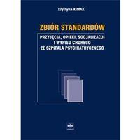 Zbiór standardów przyjęcia opieki socjalizacji i wypisu chorego ze szpitala psychiatrycznego (opr. miękka)
