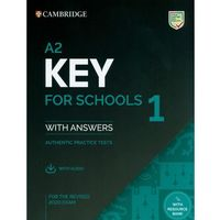 A2 Key for Schools 1 for the Revised 2020 Exam Student's Book with Answers with Audio: Authentic Practice Tests (opr. miękka)