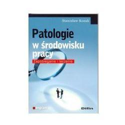 Patologie w środowisku pracy. Zapobieganie i leczenie