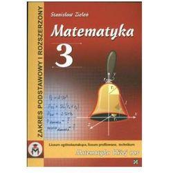 Matematyka 3 Liceum Ogólnokształcące Liceum Profilowane Technikum (opr. kartonowa)