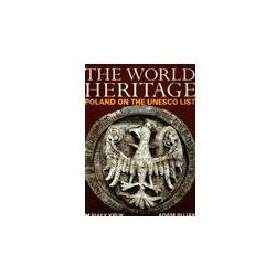 The world heritage. Poland on the Unesco list. - Adam Bujak