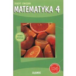 Matematyka z plusem 4 Zeszyt ćwiczeń Ułamki (opr. miękka)