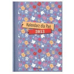 2013 kalendarz książkowy. Kalendarz dla Pań. Egmont