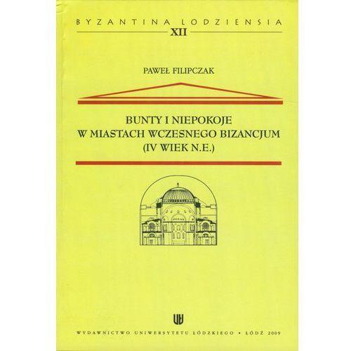 Bunty i niepokoje w miastach wczesnego Bizancjum (IV wiek n.e.) t.12 (opr. miękka)