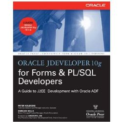 Oracle JDeveloper for Forms and PL/SQL Developers: A Guide t