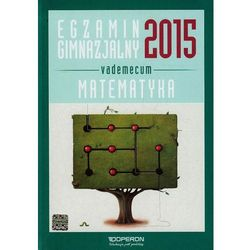Egzamin gimnazjalny 2015 Matematyka Vademecum ze zdrapką (opr. miękka)