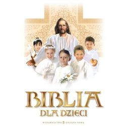 Biblia dla dzieci (opr. twarda)