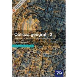 Geografia LO KL 2. Podręcznik. Zakres rozszerzony. Oblicza geografii (z kodem dostępu Matura-ROM) (2014) (opr. miękka)