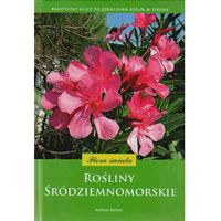 Rośliny śródziemnomorskie. Flora świata (opr. twarda)