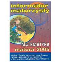 Matematyka Matura 2005 - DODATKOWO 10% RABATU i WYSYŁKA 24H! (opr. miękka)