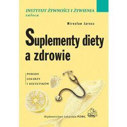 EBOOK Suplementy diety a zdrowie. Porady lekarzy i dietetyków