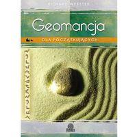 Geomancja dla początkujących. Sztuka wróżenia z Ziemi (opr. miękka)