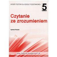 CZYTANIE ZE ZROZUMIENIEM 5 TESTY (opr. broszurowa)