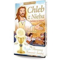 Chleb z Nieba Spotkajmy się z Jezusem Pamiątka Pierwszej Komunii Świętej z płytą DVD (opr. twarda)