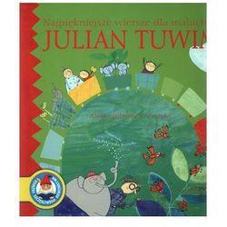 Najpiękniejsze wiersze dla maluchów. Julian Tuwim. Moje ulubione wierszyki