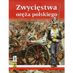 Zwycięstwa oręża polskiego (opr. twarda)