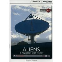 Aliens: Is Anybody Out There? Cambridge Discovery Education Interactive Readers (z kodem) (opr. miękka)