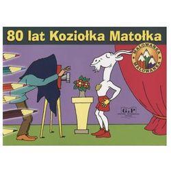 80 lat Koziołka Matołka. Malowanka - Walentynowicz Marian, Makuszyński Kornel - Wykorzystaj kod rabatowy ij5o836q - kupuj jeszcze taniej!