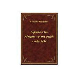 Legenda o św. Aleksym : wiersz polski z roku 1454
