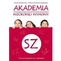 Akademia Wzorowej Wymowy Sz (opr. miękka)