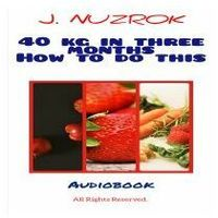40 kg in three months. How to do this - audiobook