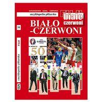 BIAŁO-CZERWONI encyklopedia piłkarska 50