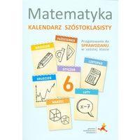 Matematyka - Kalendarz Szóstoklasisty w.2014 GWO