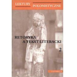 Lektury polonistyczne. Retoryka a teksty literackie 2 (opr. miękka)