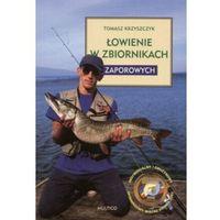 Łowienie w zbiornikach zaporowych (opr. twarda)