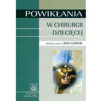 POWIKŁANIA W CHIRURGII DZIECIĘCEJ (opr. miękka)