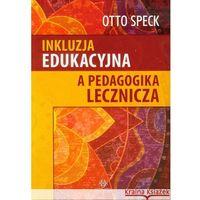 Inkluzja edukacyjna a pedagogika lecznicza (opr. miękka)