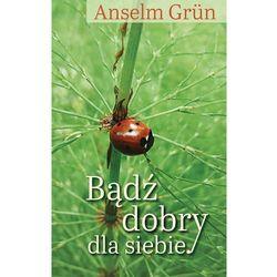 Bądź dobry dla siebie - Grun Anselm