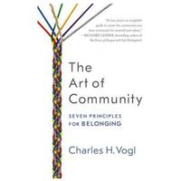 Art of Community: Seven Principles for Belonging